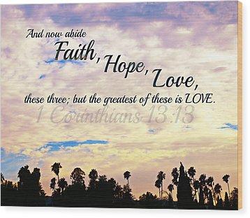 Faith Hope Love Wood Print by Sharon Soberon