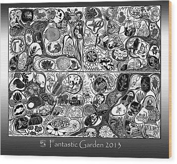 Fantastic Garden 2013 Wood Print by Maria Arango Diener