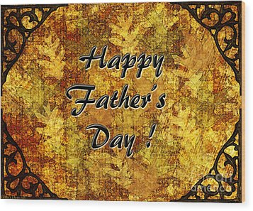 Father's Day Greeting Card I Wood Print by Debbie Portwood