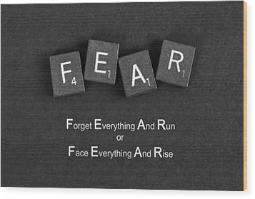 Fear Inspirational Quote Wood Print by Barbara West