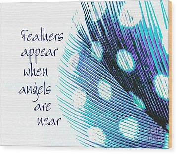 Feathers Appear Wood Print