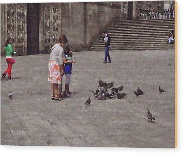 Feeding Pigeons In Santiago De Compostela Wood Print by Mary Machare
