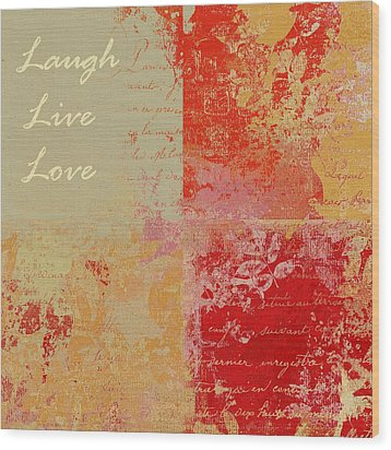 Feuilleton De Nature - Laugh Live Love - 01at01 Wood Print by Variance Collections