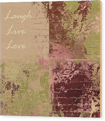 Feuilleton De Nature - Laugh Live Love - 01c4at Wood Print by Variance Collections