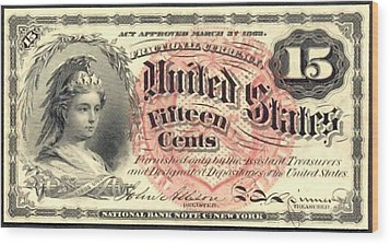 Fifteen Cents 4th Issue U.s. Fractional Currency Wood Print by Lanjee Chee