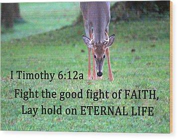 Fight Of Faith Wood Print