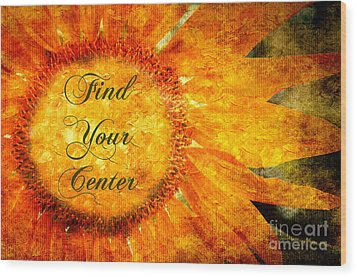 Find Your Center  Wood Print by Andee Design