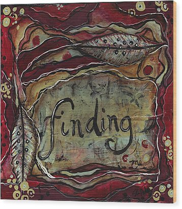 Finding...me Wood Print by Shawn Petite