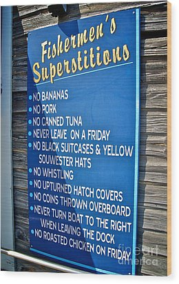 Fishermen's Superstitions Wood Print by Mark Miller