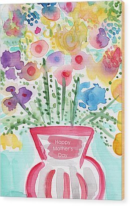 Flowers For Mom- Mother's Day Card Wood Print by Linda Woods