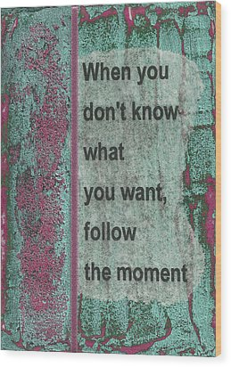 Follow The Moment Wood Print by Gillian Pearce