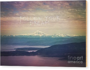 Wood Print featuring the photograph Follow Your Dream by Sylvia Cook