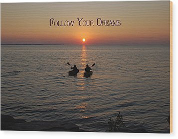 Follow Your Dreams Wood Print by Aimee L Maher Photography and Art Visit ALMGallerydotcom