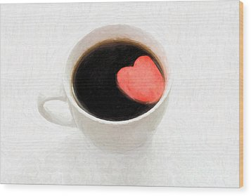 For The Love Of Coffee Wood Print