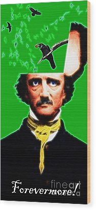 Forevermore - Edgar Allan Poe - Green - With Text Wood Print by Wingsdomain Art and Photography