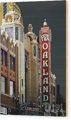 Fox Theater . Oakland California Wood Print