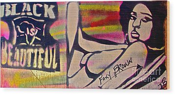 Foxy Brown Wood Print by Tony B Conscious