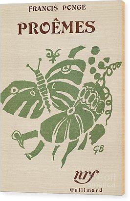Francis Ponge: Proemes Wood Print by Granger