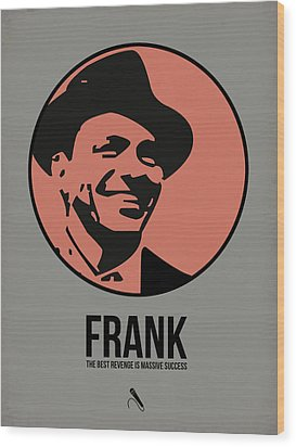 Frank Poster 1 Wood Print by Naxart Studio