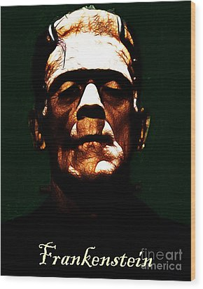 Frankenstein - Dark - With Text Wood Print by Wingsdomain Art and Photography