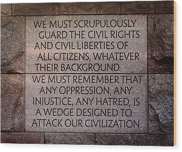 Franklin Delano Roosevelt Memorial Civil Rights Quote Wood Print by John Cardamone
