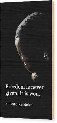 Freedom Is Never Given Wood Print by Ian  MacDonald