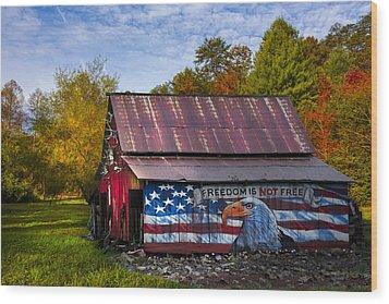Freedom Is Not Free Wood Print by Debra and Dave Vanderlaan