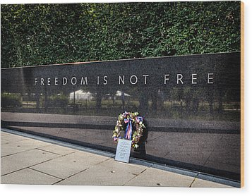 Freedom Is Not Free Wood Print