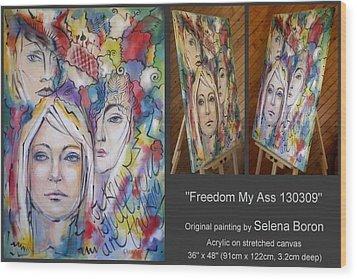 Freedom My Ass 130309 Wood Print by Selena Boron