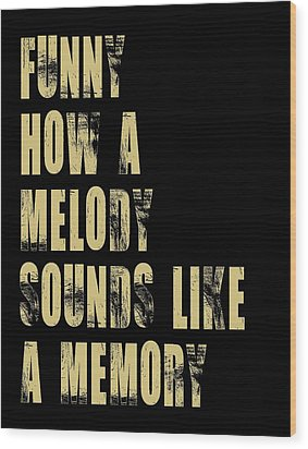 Funny How A Melody  Wood Print