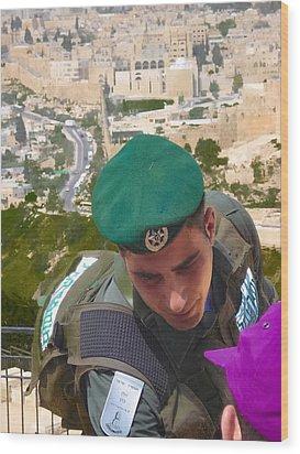 Gallant And Kind Israeli Soldier Wood Print by Sandra Pena de Ortiz