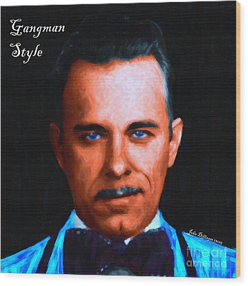 Gangman Style - John Dillinger 13225 - Black - Painterly - With Text Wood Print by Wingsdomain Art and Photography