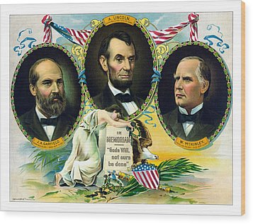 Garfield Lincoln And Mckinley In Memoriam Wood Print by War Is Hell Store
