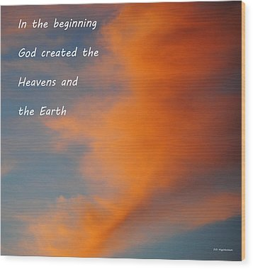 Genesis Wood Print by DiDi Higginbotham