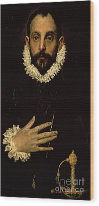 Gentleman With His Hand On His Chest Wood Print by El Greco Domenico Theotocopuli