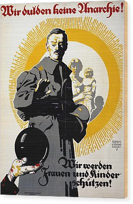 German Political Poster Shows A Soldier Standing In Front Of A Woman And Her Children Wood Print by Anonymous