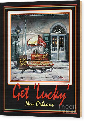 Get ' Lucky ' -  New Orleans Wood Print by Dianne Parks