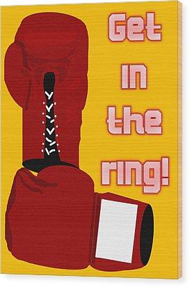 Get In The Ring Wood Print by Pharris Art