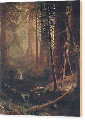 Giant Redwood Trees Of California Wood Print by Albert Bierstadt