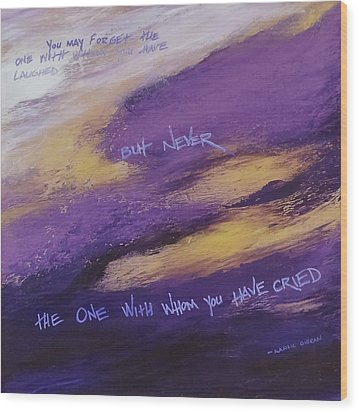 Gibran's But Never Poem Wood Print by Ginny Gaura