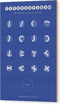Gill Sans Type Peep Show Wood Print by Martin Krzywinski