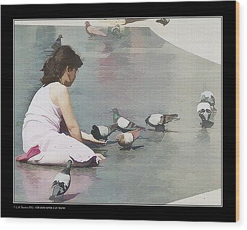 Wood Print featuring the photograph Girl Feeding Pigeons by Pedro L Gili