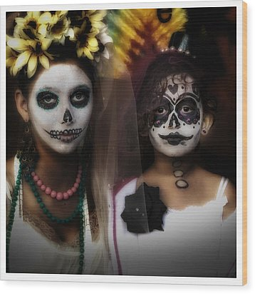 Girls In Costume For Dia Los Muertos Wood Print by Gary Warnimont