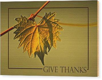 Give Thanks Wood Print by Carolyn Marshall