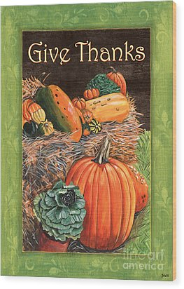 Give Thanks Wood Print by Debbie DeWitt