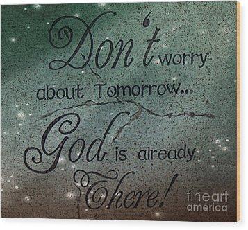 God Spiritual Art - Inspirational Message Typography Wood Print by Kathy Fornal