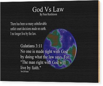 God Vs Law Wood Print