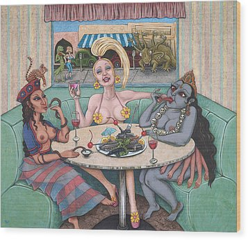 Goddess Lunch Wood Print by Holly Wood