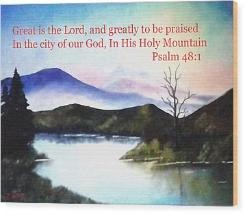 God's Holy Mountian Wood Print by Zelma Hensel