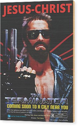 God's Terminator Wood Print by Jessie J De La Portillo